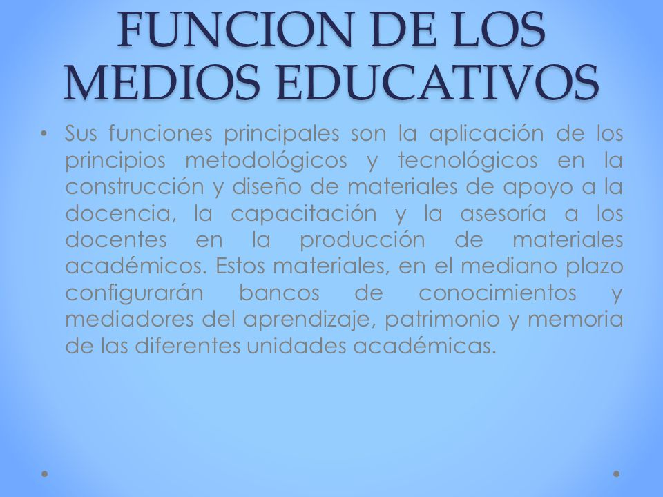 FUNCION DE LOS MEDIOS EDUCATIVOS