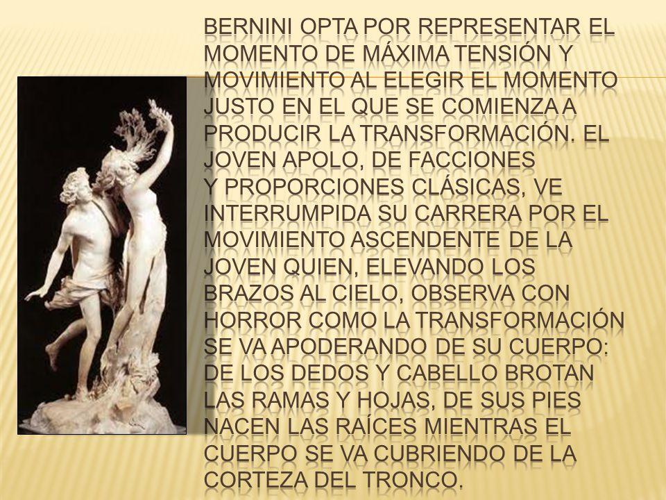Bernini opta por representar el momento de máxima tensión y movimiento al elegir el momento justo en el que se comienza a producir la transformación.