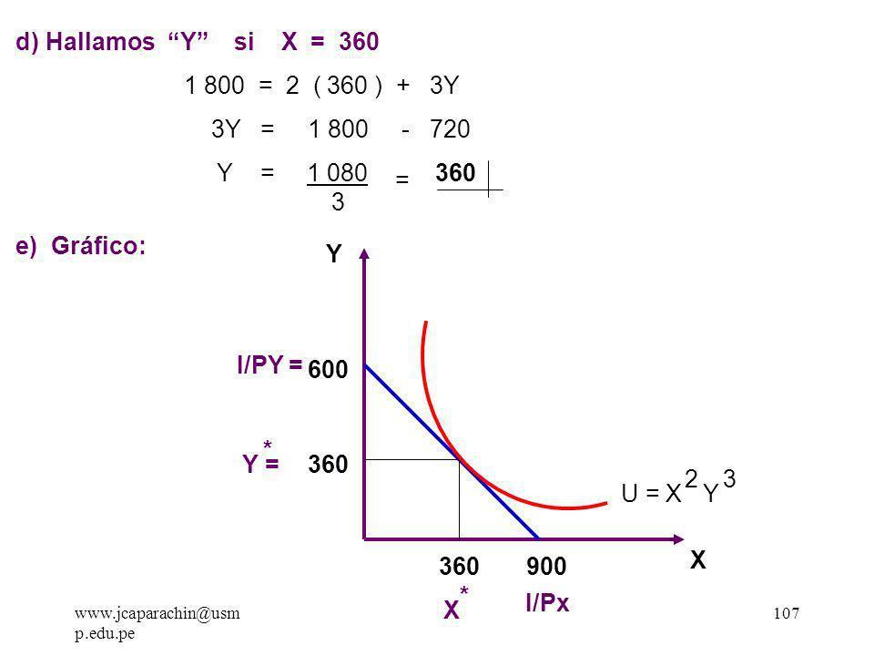 d) Hallamos Y si X = 360 1 800 = 2 ( 360 ) + 3Y 3Y = 1 800 - 720
