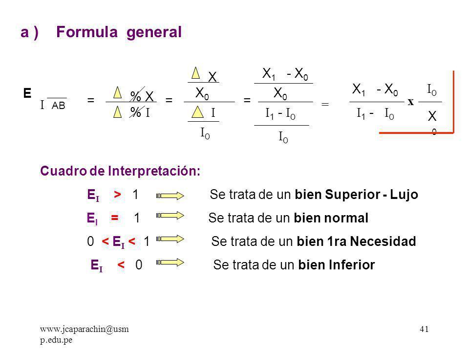 a ) Formula general X1 - X0 X X1 - X0 I0 E X0 X0 % X % I = = = x I AB