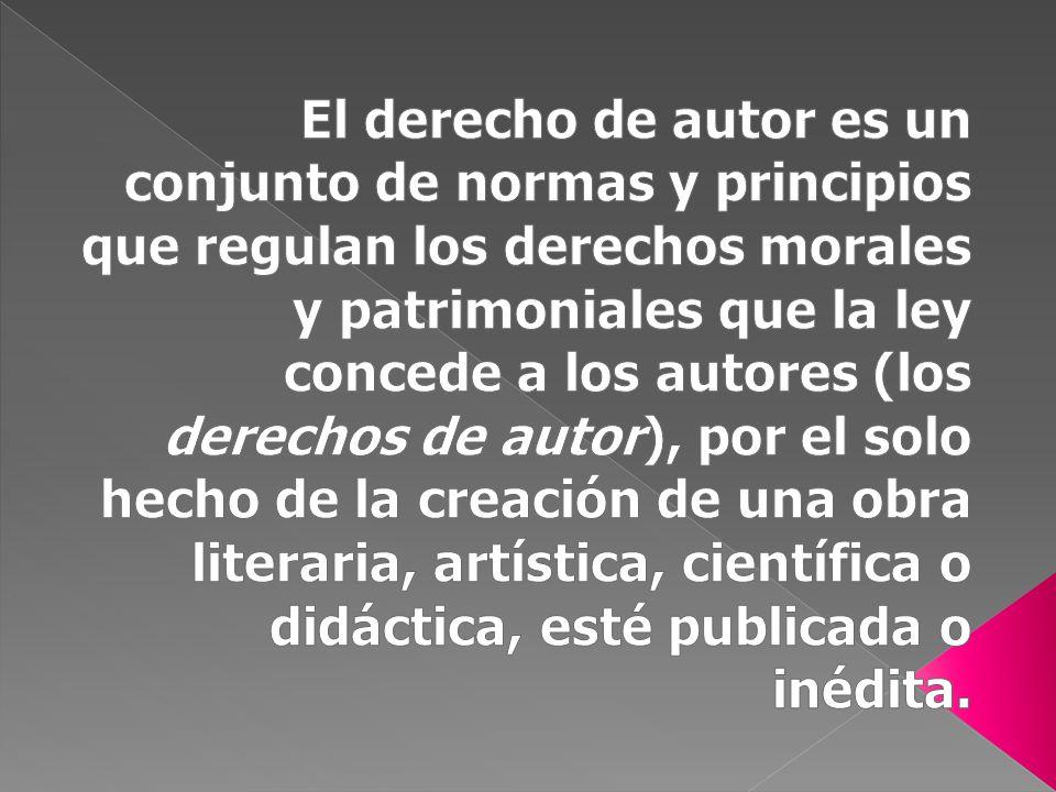 El derecho de autor es un conjunto de normas y principios que regulan los derechos morales y patrimoniales que la ley concede a los autores (los derechos de autor), por el solo hecho de la creación de una obra literaria, artística, científica o didáctica, esté publicada o inédita.