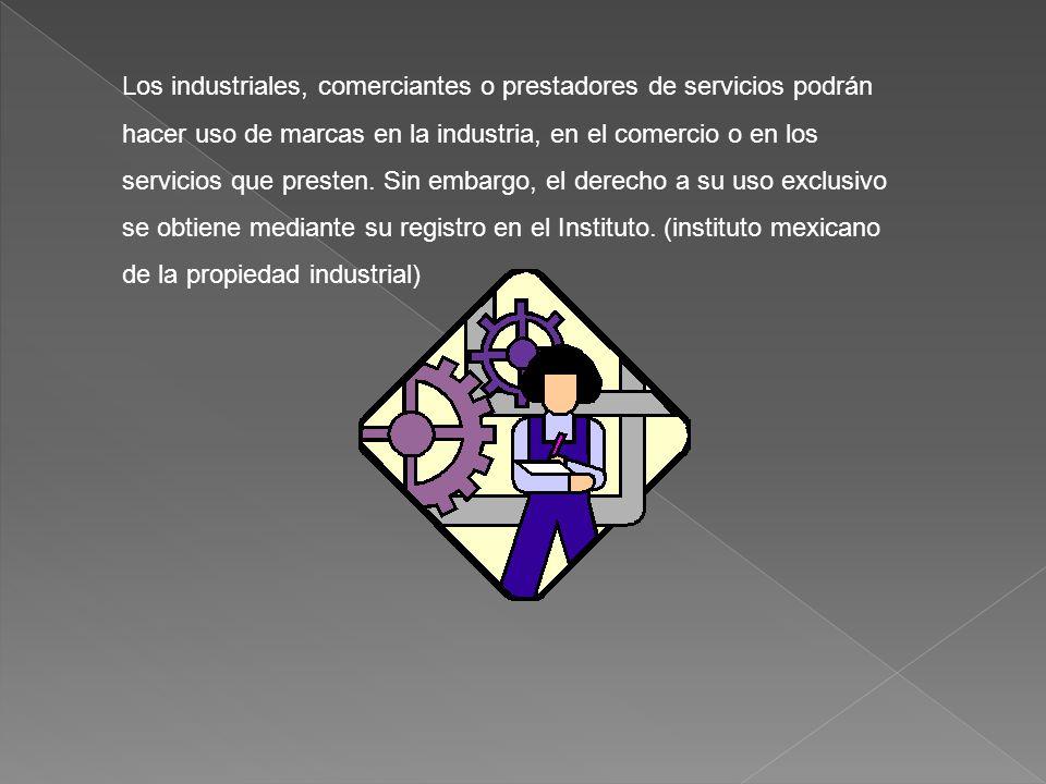 Los industriales, comerciantes o prestadores de servicios podrán hacer uso de marcas en la industria, en el comercio o en los servicios que presten.