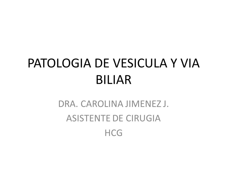 PATOLOGIA DE VESICULA Y VIA BILIAR
