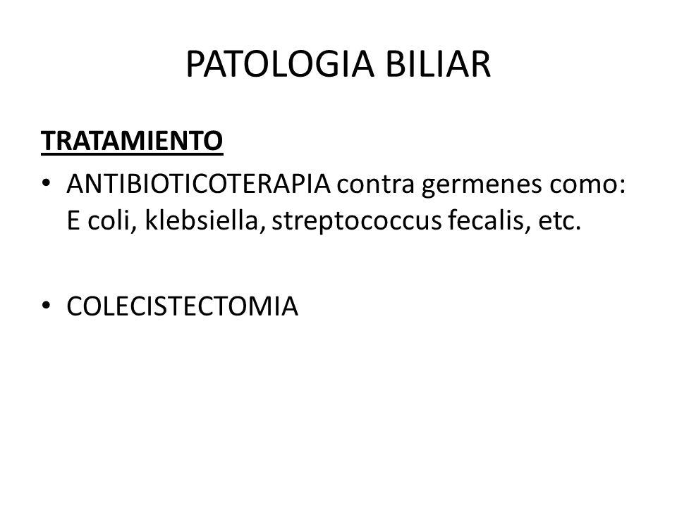 PATOLOGIA BILIAR TRATAMIENTO