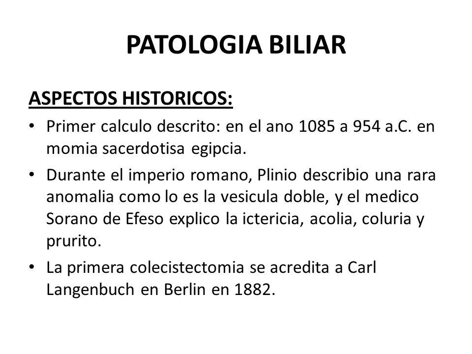 PATOLOGIA BILIAR ASPECTOS HISTORICOS: