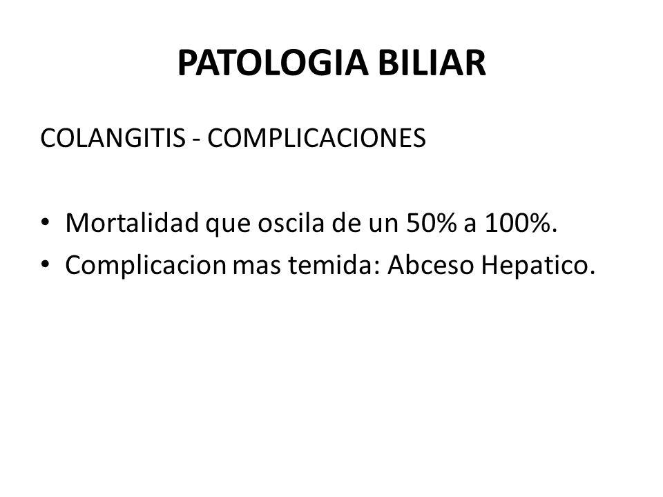PATOLOGIA BILIAR COLANGITIS - COMPLICACIONES