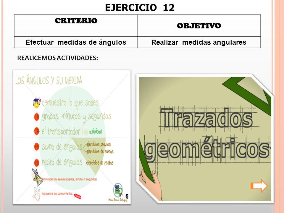 Efectuar medidas de ángulos Realizar medidas angulares