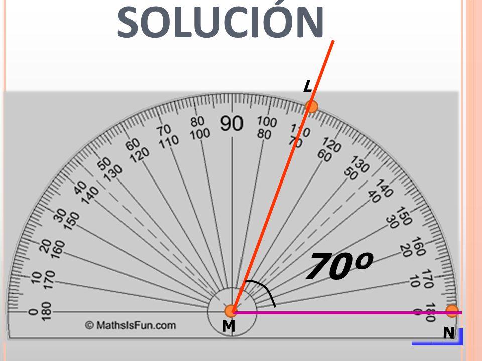 SOLUCIÓN L 70º M N
