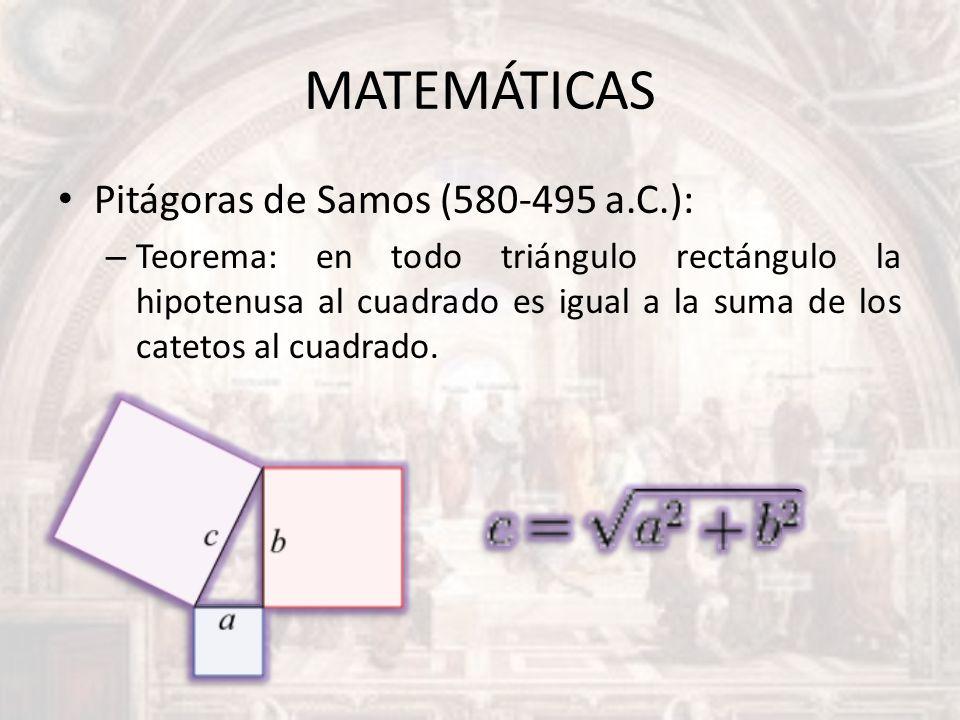 MATEMÁTICAS Pitágoras de Samos (580-495 a.C.):