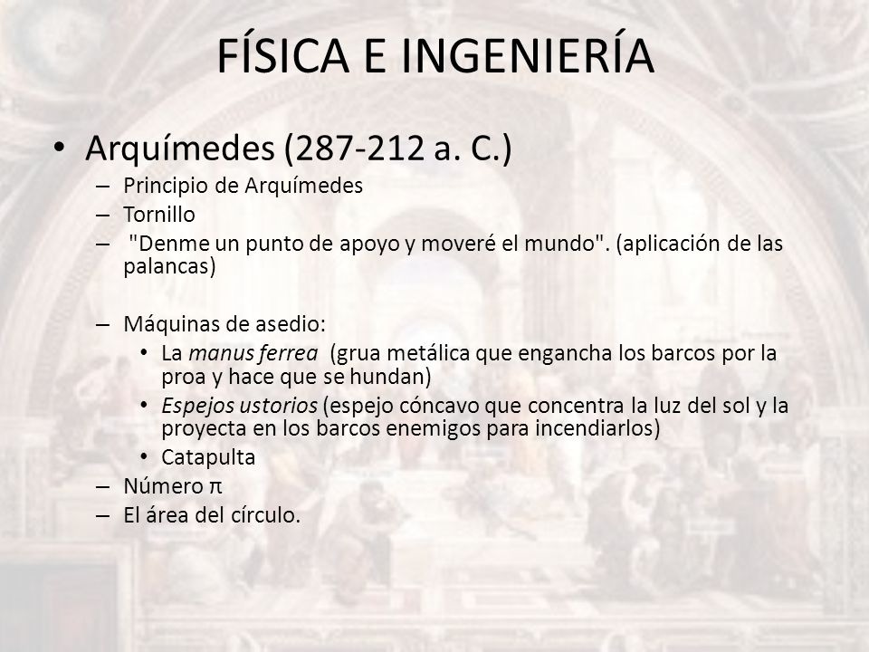 FÍSICA E INGENIERÍA Arquímedes (287-212 a. C.) Principio de Arquímedes