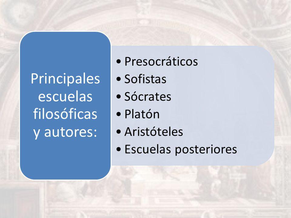 Principales escuelas filosóficas y autores: