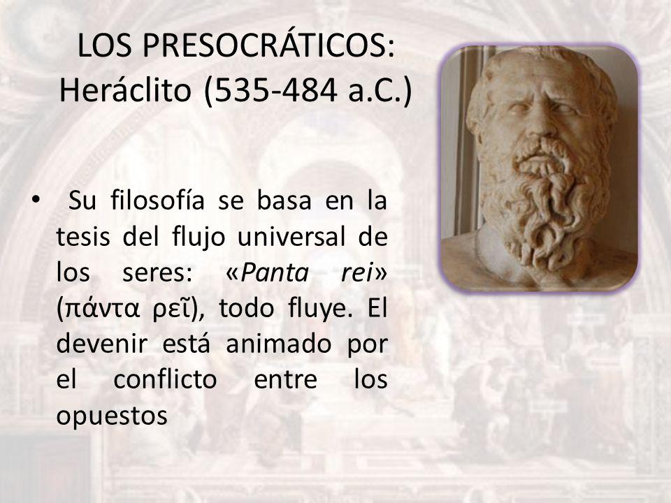 LOS PRESOCRÁTICOS: Heráclito (535-484 a.C.)