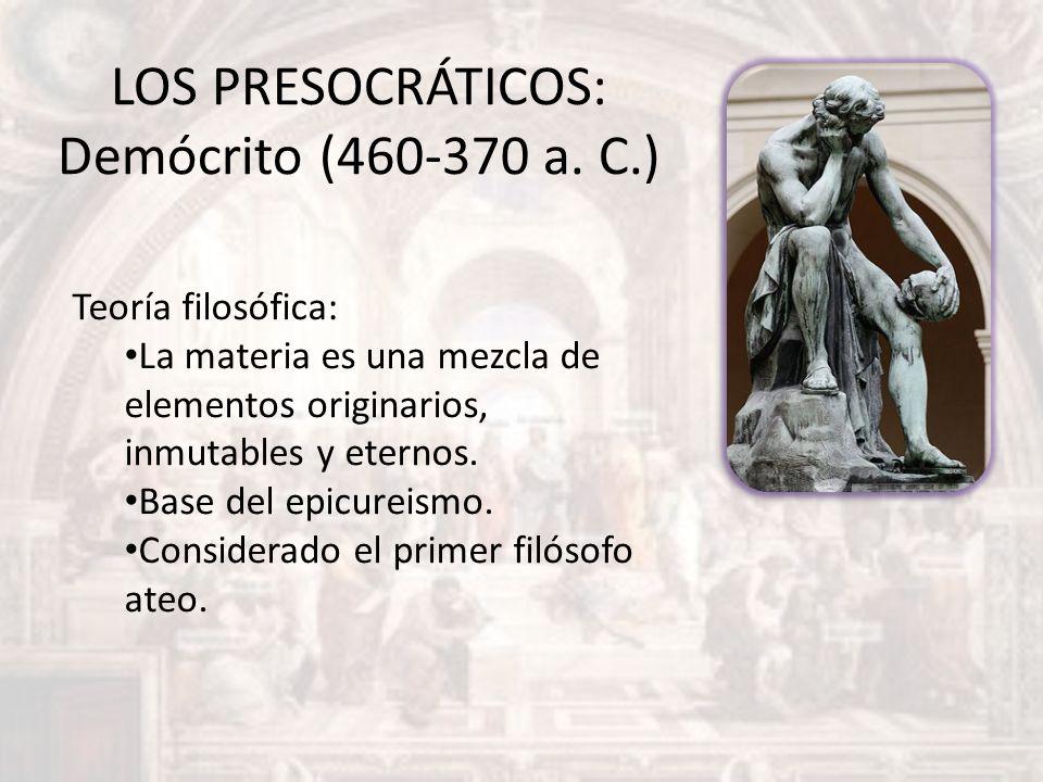 LOS PRESOCRÁTICOS: Demócrito (460-370 a. C.)