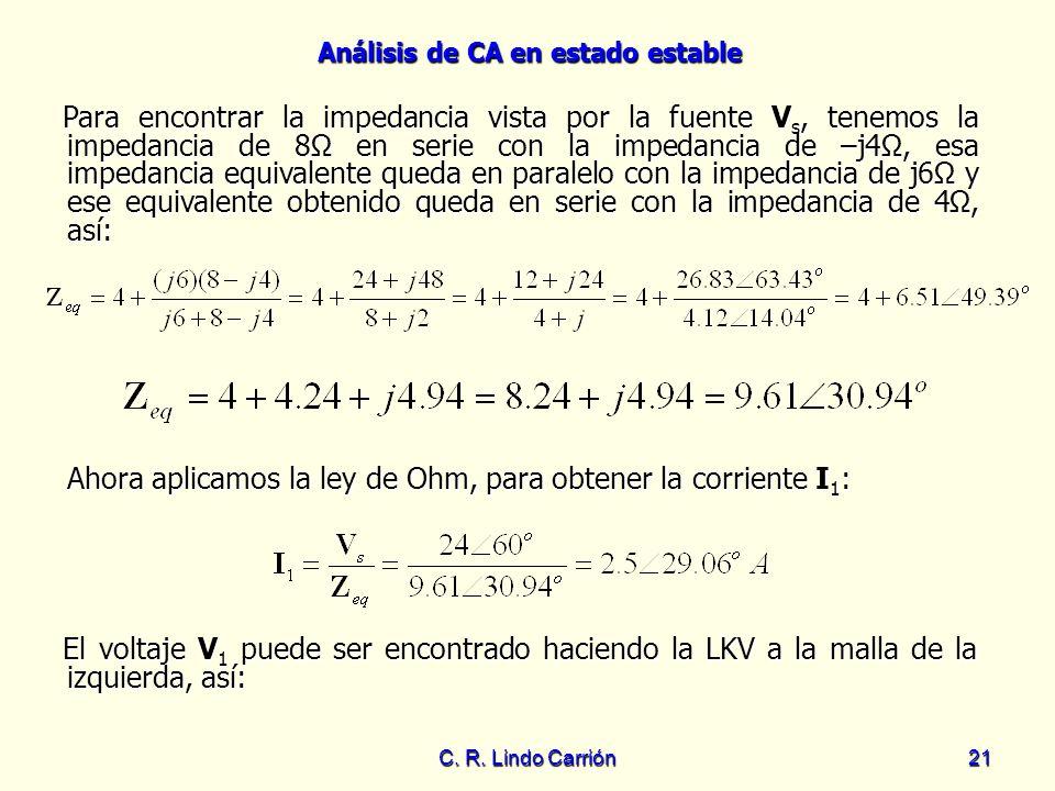 Ahora aplicamos la ley de Ohm, para obtener la corriente I1: