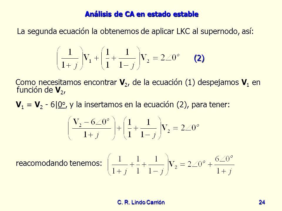 La segunda ecuación la obtenemos de aplicar LKC al supernodo, así: