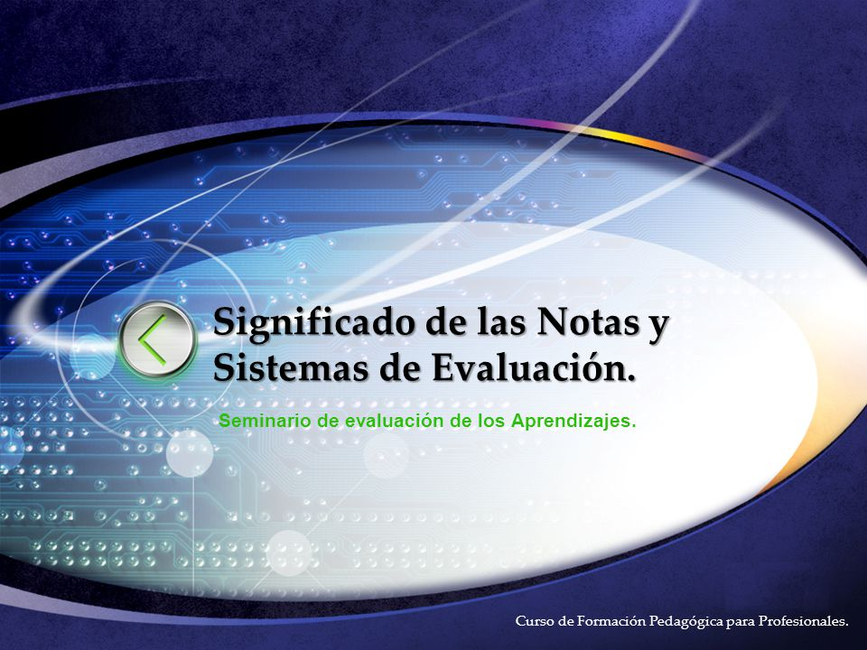 Significado de las Notas y Sistemas de Evaluación.
