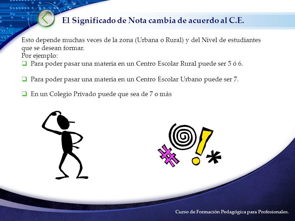 El Significado de Nota cambia de acuerdo al C.E.