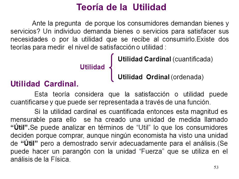 Teoría de la Utilidad Utilidad Cardinal.