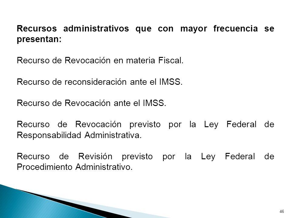 Recursos administrativos que con mayor frecuencia se presentan: