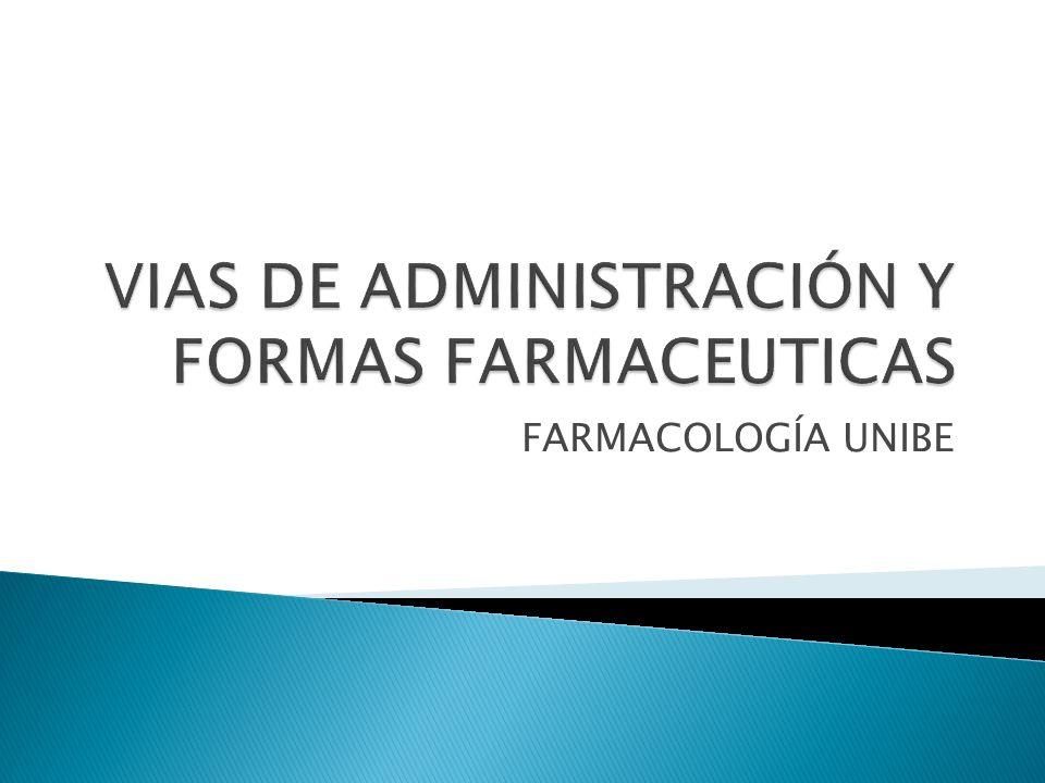 VIAS DE ADMINISTRACIÓN Y FORMAS FARMACEUTICAS