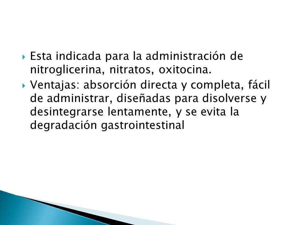 Esta indicada para la administración de nitroglicerina, nitratos, oxitocina.