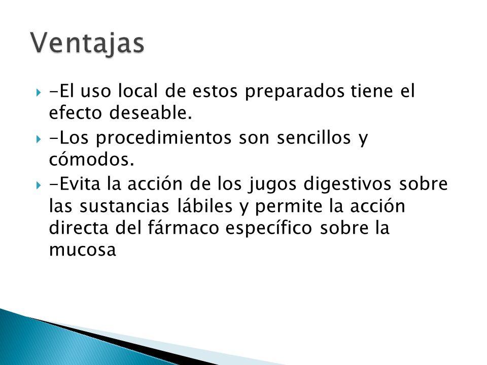 Ventajas -El uso local de estos preparados tiene el efecto deseable.