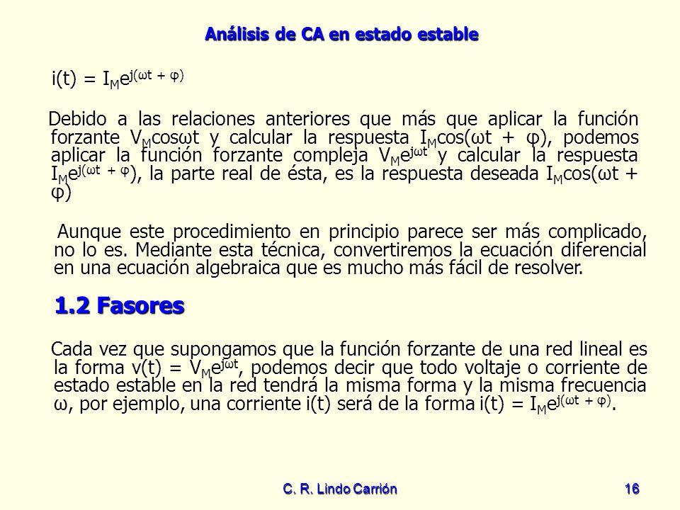 1.2 Fasores i(t) = IMej(ωt + φ)