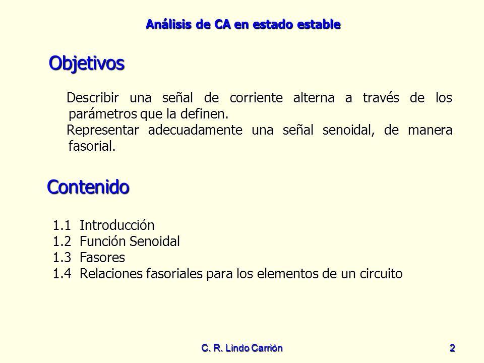Objetivos Describir una señal de corriente alterna a través de los parámetros que la definen.