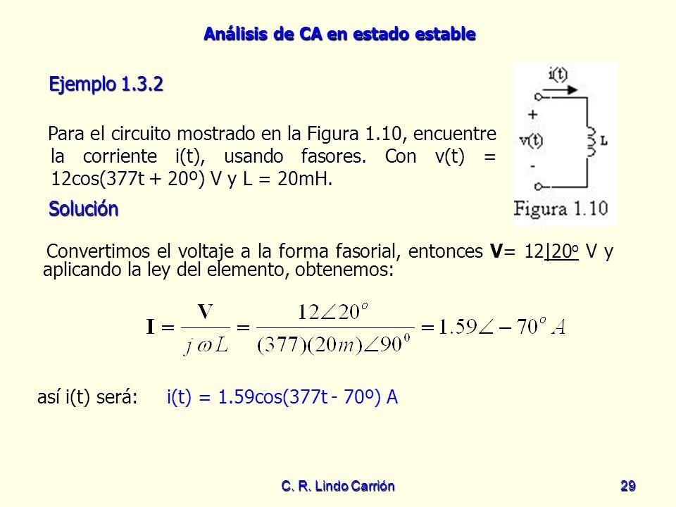 así i(t) será: i(t) = 1.59cos(377t - 70º) A
