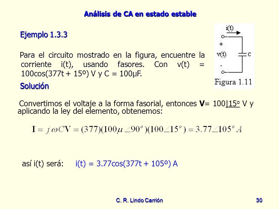 así i(t) será: i(t) = 3.77cos(377t + 105º) A