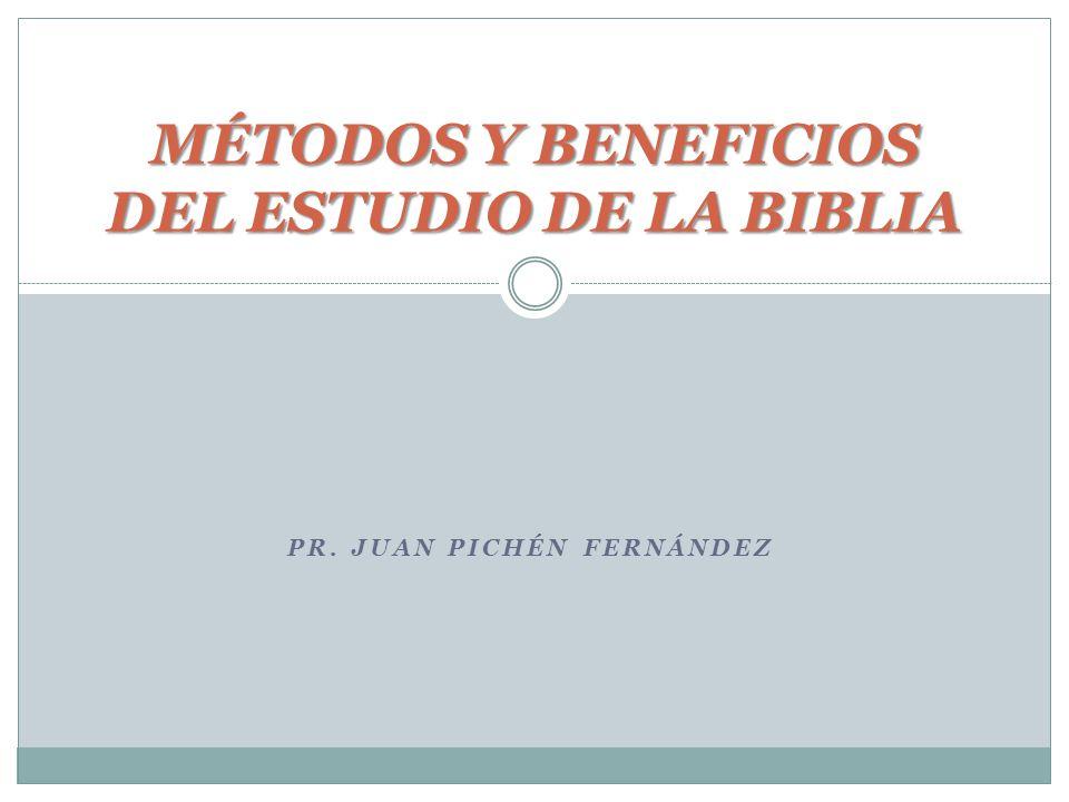 MÉTODOS Y BENEFICIOS DEL ESTUDIO DE LA BIBLIA