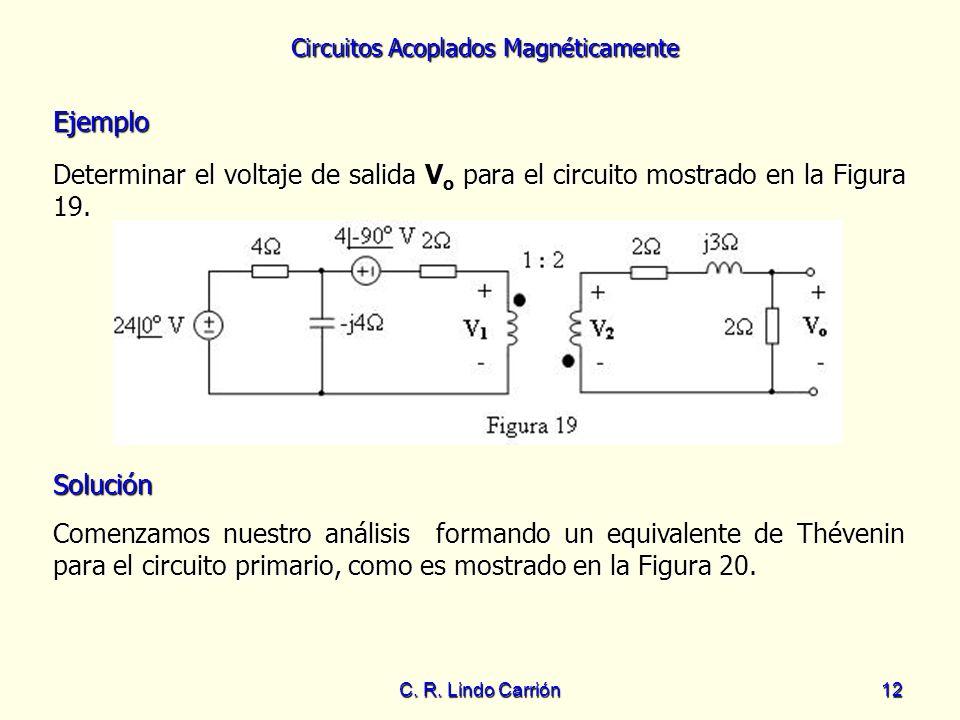 EjemploDeterminar el voltaje de salida Vo para el circuito mostrado en la Figura 19. Solución.