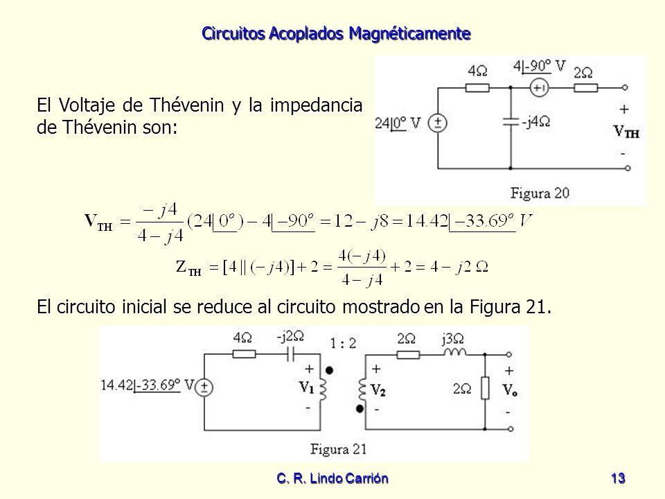 El Voltaje de Thévenin y la impedancia de Thévenin son: