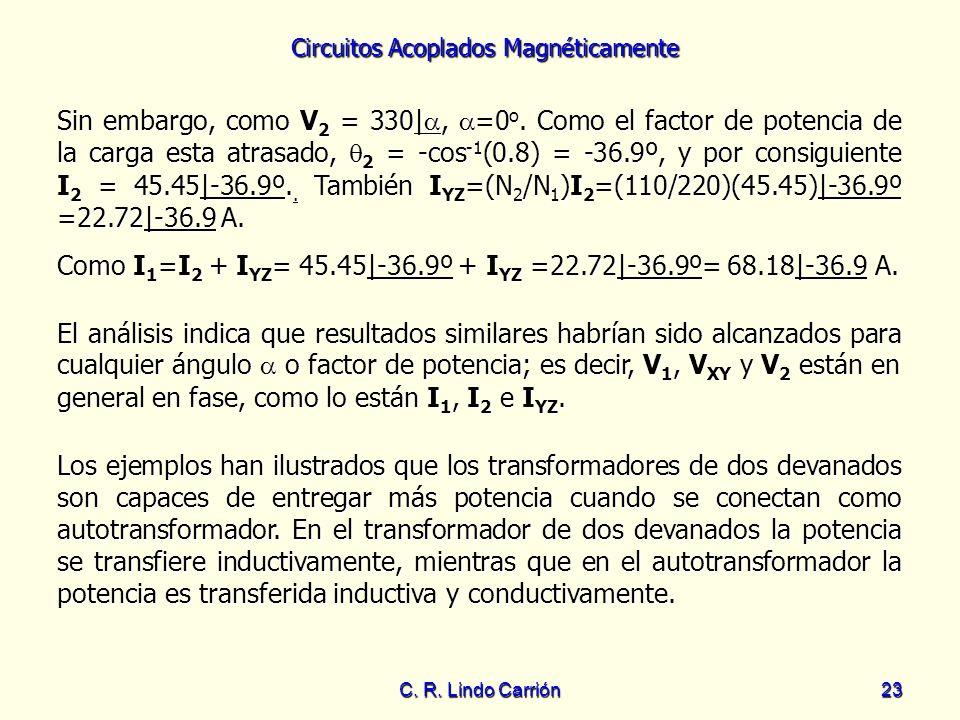 Como I1=I2 + IYZ= 45.45|-36.9º + IYZ =22.72|-36.9º= 68.18|-36.9 A.