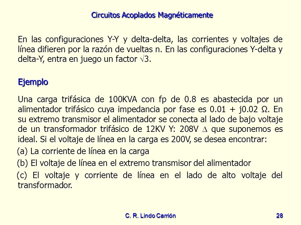 (a) La corriente de línea en la carga