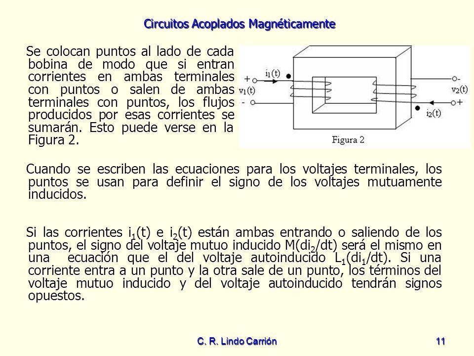 Se colocan puntos al lado de cada bobina de modo que si entran corrientes en ambas terminales con puntos o salen de ambas terminales con puntos, los flujos producidos por esas corrientes se sumarán. Esto puede verse en la Figura 2.