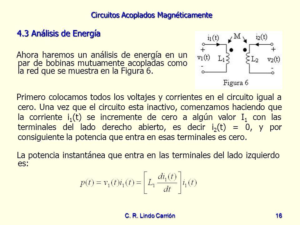 4.3 Análisis de Energía Ahora haremos un análisis de energía en un par de bobinas mutuamente acopladas como la red que se muestra en la Figura 6.