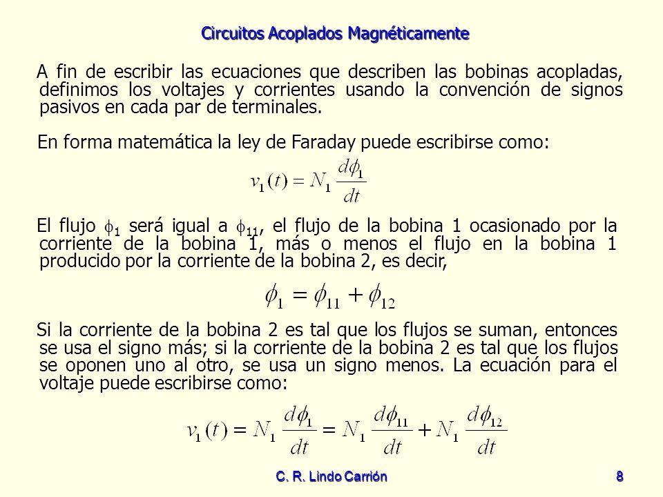En forma matemática la ley de Faraday puede escribirse como: