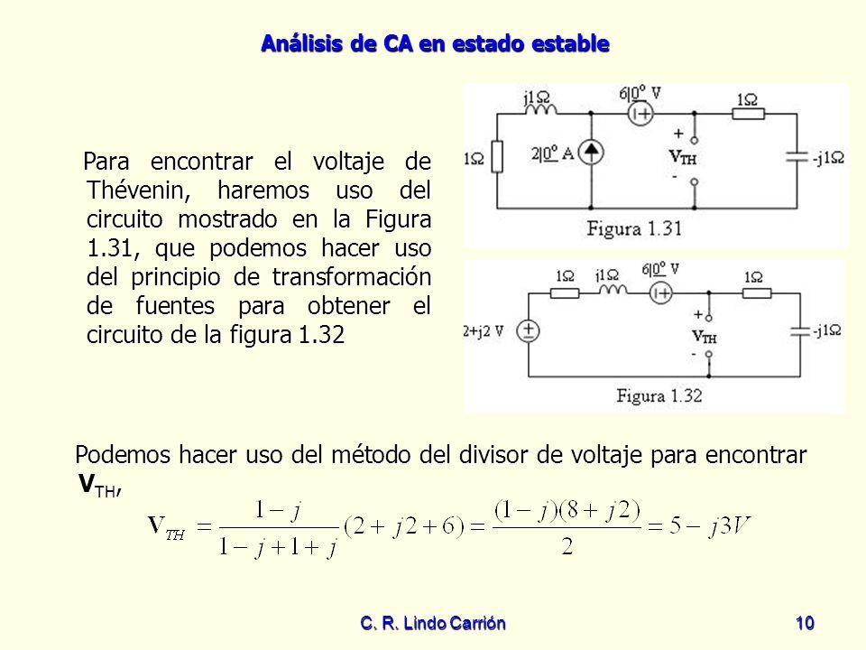 Para encontrar el voltaje de Thévenin, haremos uso del circuito mostrado en la Figura 1.31, que podemos hacer uso del principio de transformación de fuentes para obtener el circuito de la figura 1.32