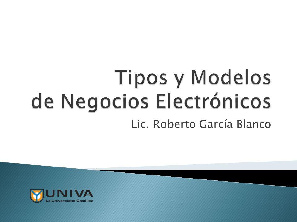 Tipos y Modelos de Negocios Electrónicos