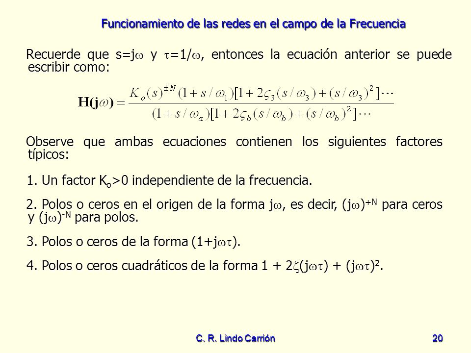 1. Un factor Ko>0 independiente de la frecuencia.