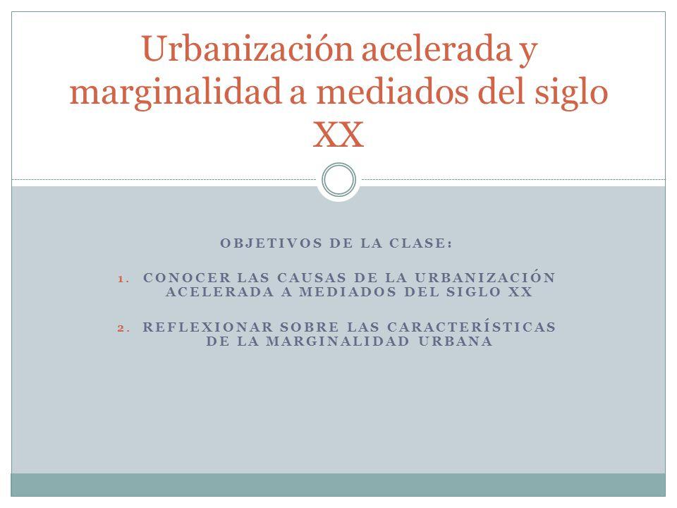 Urbanización acelerada y marginalidad a mediados del siglo XX