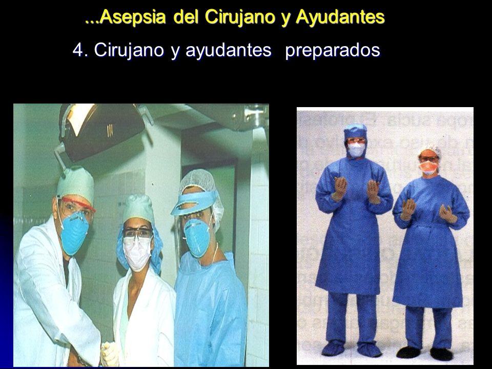 ...Asepsia del Cirujano y Ayudantes