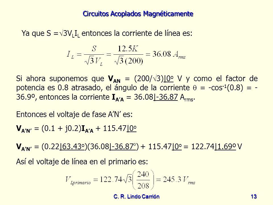 Ya que S =3VLIL entonces la corriente de línea es: