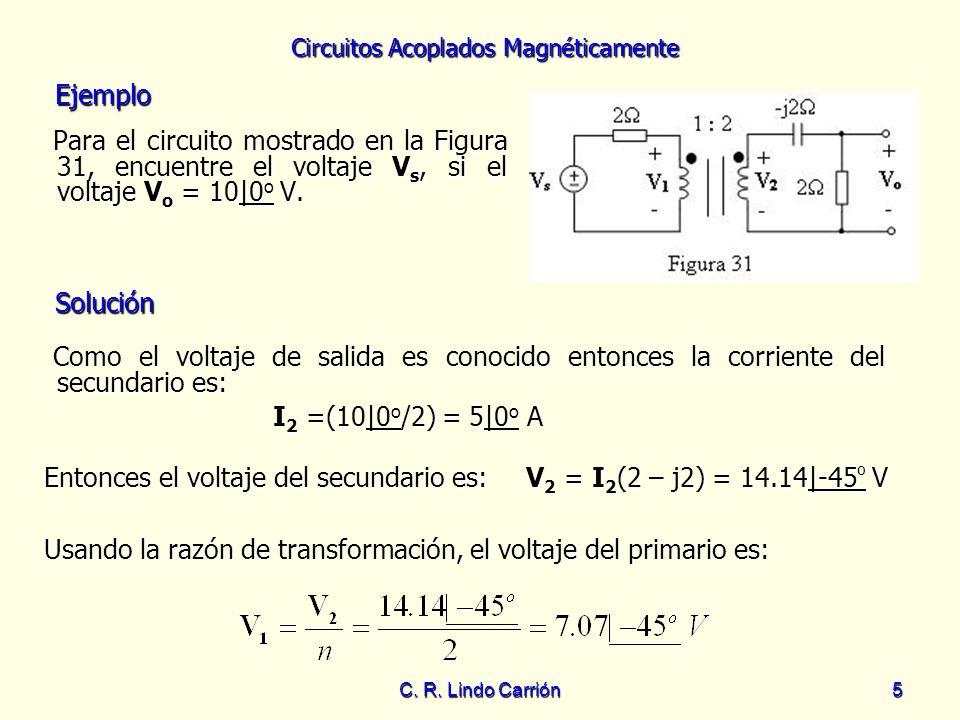 Entonces el voltaje del secundario es: V2 = I2(2 – j2) = 14.14|-45º V