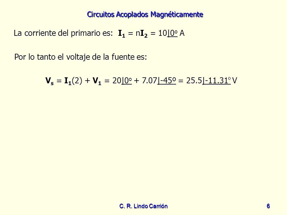 La corriente del primario es: I1 = nI2 = 10|0o A