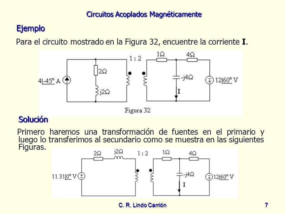 Para el circuito mostrado en la Figura 32, encuentre la corriente I.