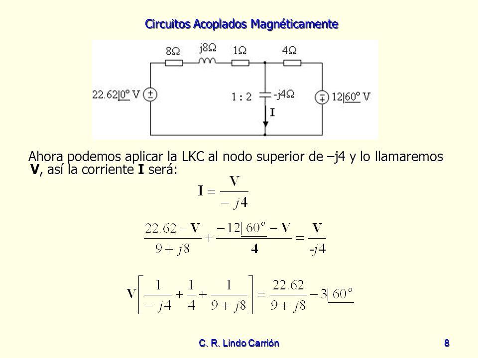 Ahora podemos aplicar la LKC al nodo superior de –j4 y lo llamaremos V, así la corriente I será: