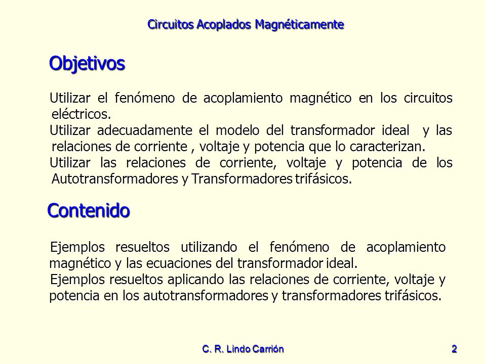 ObjetivosUtilizar el fenómeno de acoplamiento magnético en los circuitos eléctricos.