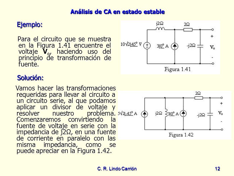Ejemplo: Para el circuito que se muestra en la Figura 1.41 encuentre el voltaje Vo, haciendo uso del principio de transformación de fuente.